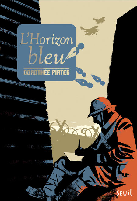L'horizon bleu - prix littéraire - Le seuil - prix PEP - prix solidarité - Oliver Ballez - Premiere Guerre Mondiale - 1914/1918 - centenaire premiere guerre mondiale - 1914/2014 - mémorial