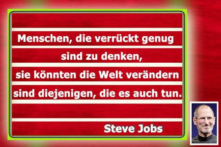 Zitat von Steve Jobs, Menschen, die verrückt genug sind zu denken....