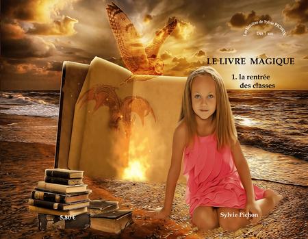 Le Livre Magique 1 La Rentree Des Classes Les Histoires