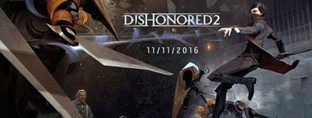 Dishonored 2 est disponible ici.