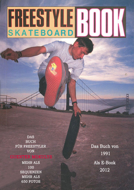 Guenter Mokulys. Freestyle Skateboard Book 1991