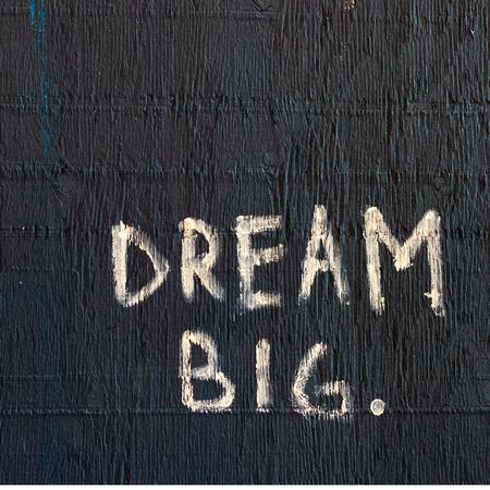 Dream big, dromen, nadenken