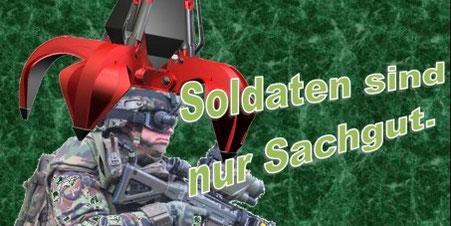 Soldaten sind Sklaven,  nur als Sachgut verwaltet.