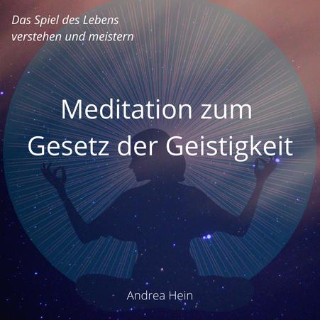 Meditation zum Gesetz der Geistigkeit