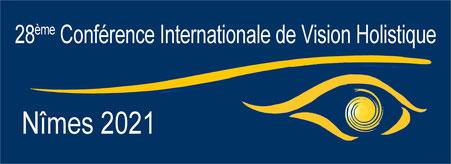 28ème Conférence  Internationale de Vision Holistique Nîmes, France - 28 octobre au 2 novembre 2021  - association l art de voir france