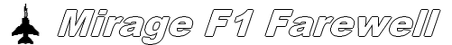 Mirage F-1 Farewell