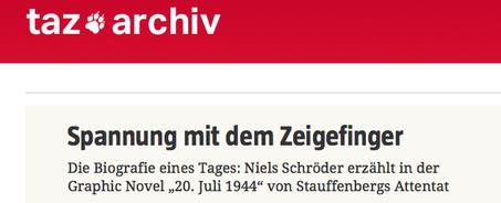 """Rezension der Graphic-Novel """"20. Juli 1944. Biographie eines Tages"""" von Niels-Schroeder in der Tageszeitung """"taz""""."""
