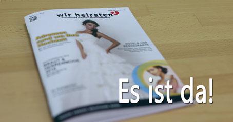 Das Schweizer Hochzeitsmagazin ist da!