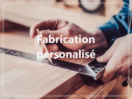 Fabrication atelier meubles sur mesure création personalisation