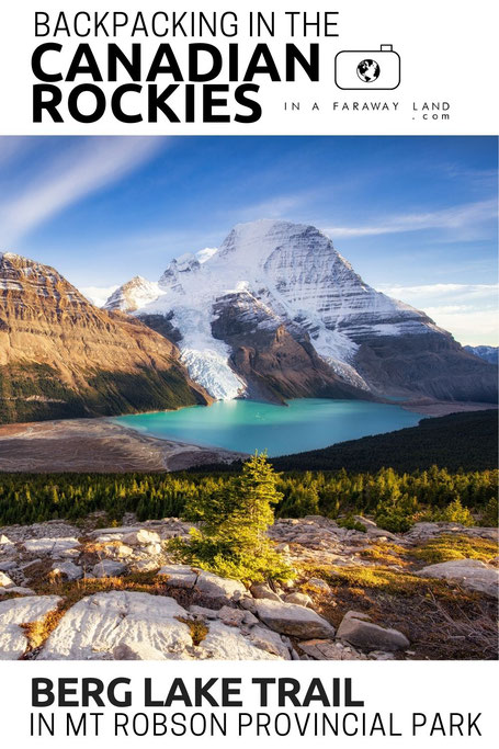 The Ultimate Guide To The Berg Lake Trail in Mount Robson Provincial Park in Canada