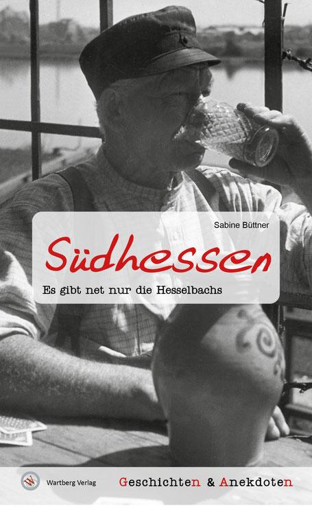 Südhessen - Es gibt net nur die Hesselbachs von Sabine Büttner