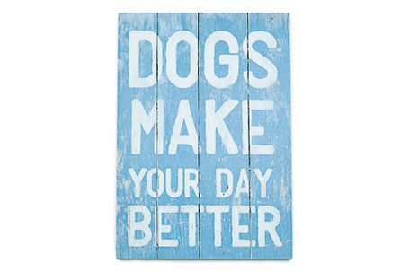 Pfotenschild Dekoschild Holz Holztafel Holzschild Dogs make your day better Schild Hund Dekoration Sprüche