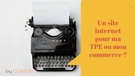 Un  site internet pour une TPE, un commerce, un artisan, est-ce utile ?