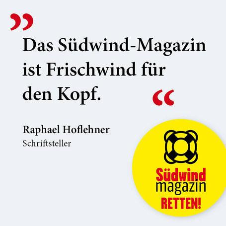 Raphael Hoflehner, Südwind-Magazin, eine Stimme für das Südwind-Magazin, Schriftsteller