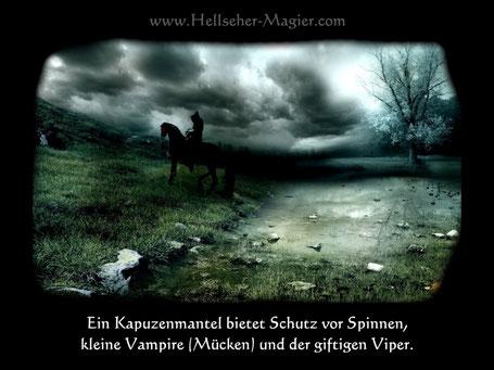 Der Tod reitet immer mit. Einheimische nenne mich bereits der schwarze Reiter, weil ich mit einem Kaputzenmantel reite.