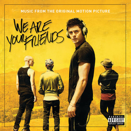 We are your Friends Filmmusik - Zac Efron - Studiocanal - kulturmaterial