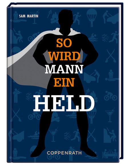 So wird Mann ein Held - Coppenrath Verlag - kulturmaterial