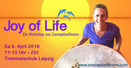 Joy of Life • Trommelworkshop von ConceptionDrums • 06.04.2019 • Trommelschule Yngo Gutmann, Leipzig