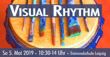 Visual Rhythm • Trommel Kreativworkshop von ConceptionDrums • 05.05.2019 • Trommelschule Yngo Gutmann, Leipzig