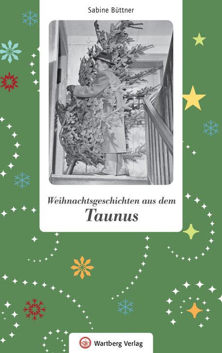 Weihnachtsgeschichten aus dem Taunus von Sabine Büttner