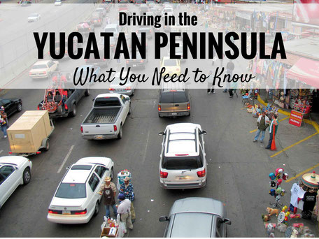 Family Can Travel Blog Post: Driving in the Yucatan Peninsula - What You Need to Know