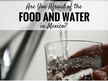 Family Can Travel Blog Post: Food and Water Safety Tips for Mexico