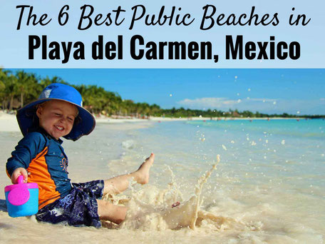 Family Can Travel Blog Post: The 6 Best Public Beaches in Playa del Carmen, Mexico