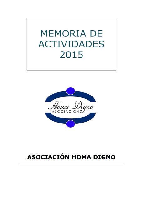 Memoria de las actividades desarrolladas por la Asociación Homa Digno en el año 2015