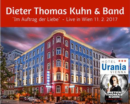 WUK Hotel Urania direkt buchen und Geld sparen, Dieter Thomas Kuhn Konzert in Wien 17. Februar 2017 - Im Auftrag der Liebe - Vienna, Empfehlung und Bewertung