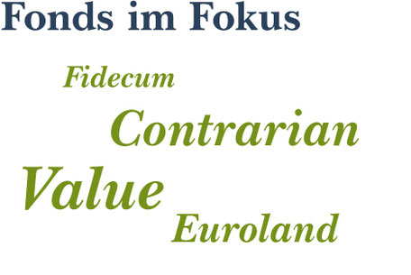 Fonds im Fokus: Fidecum Contrarian Value Euroland