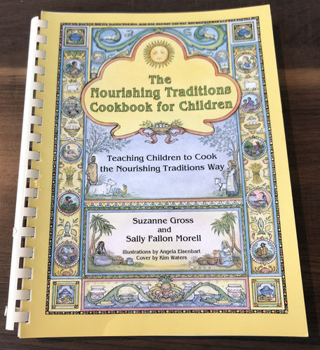 A picture of The Nourishing Traditions Cookbook for Children by Suzanne Gross and Sally Fallon Morell