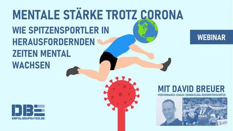 Mentale Stärke trotz Corona - Live-Webinar mit David Breuer