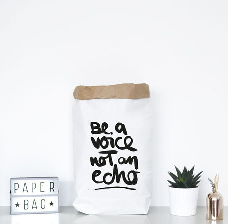 "Paperbag ""be a voice not an echo"""