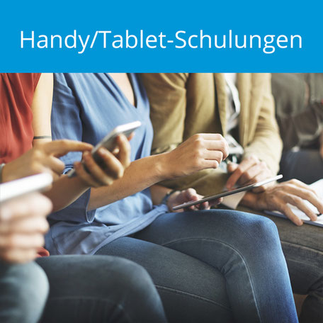 Handy/Tablet-Schulungen