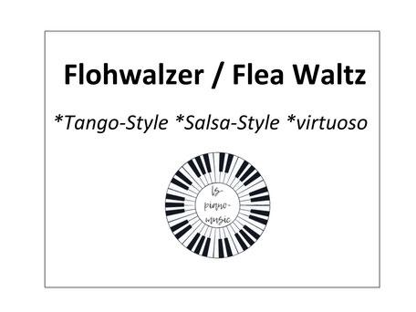 Flohwalzer Bearbeitungen für Klavier; Flea Waltz Arrangements; Flohwalzer virtuos; Flea Waltz virtuoso; Flohwalzer 4-händig; Flohwalzer 4-hands; Luisa Seider; LS-Pianomusic