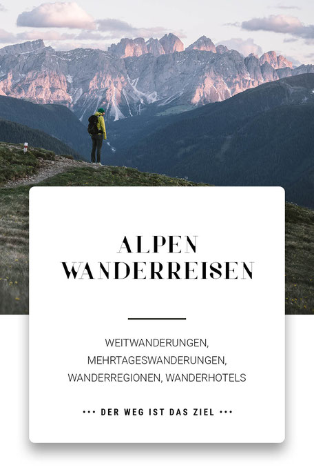 Alpen - Wanderreisen #mountainhideaways Weitwanderungen, Mehrtageswanderungen, Wanderregionen, Wanderhotels