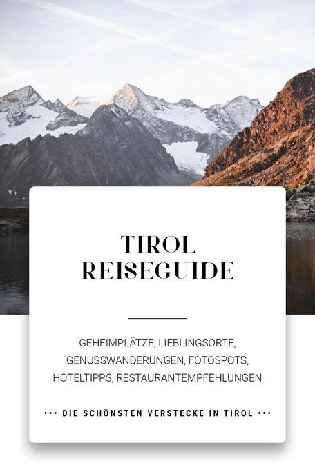 Tirol Online Reiseguide #mountainhideaways Geheimplätze, Lieblingsorte, Genusswanderungen, Fotospots, Hoteltipps, Restaurantempfehlungen