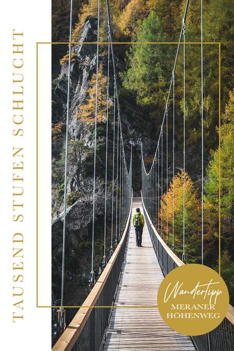 1000 Stufen Schlucht - Meraner Höhenweg - Südtirol
