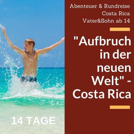 Rundreise in Costa Rica für Vater und Sohn mit vielen Abenteuern.