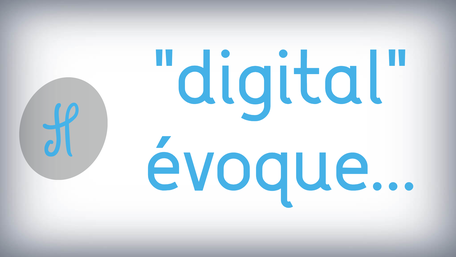 """digital"" évoque..."