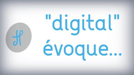 """digital"" évoque..."