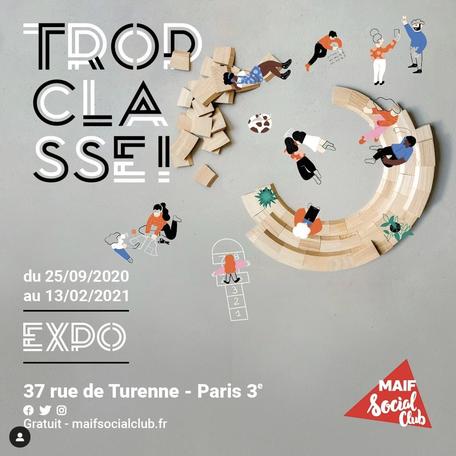 Exposition Trop classe !, MAIF Social Club, 2020-21
