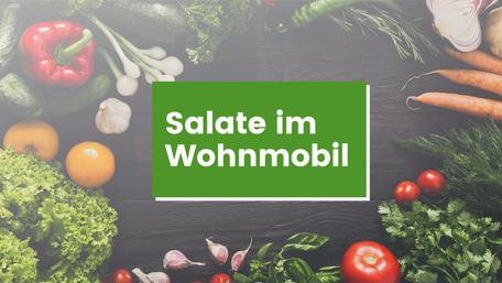 Salate im Wohnmobil, Campingrezepte