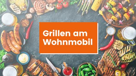 Grillen Wohnmobil, Campingrezepte