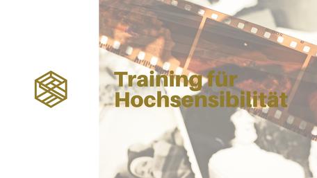 training für hochsensibilität, HSP, High sensitivity personality