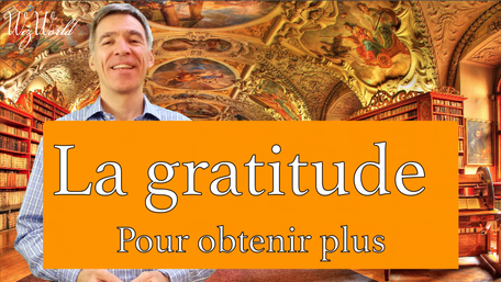 La gratitude est un moyen d'obtenir plus d'abondance