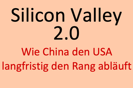 silicon valley 2.0, china usa, investor schule