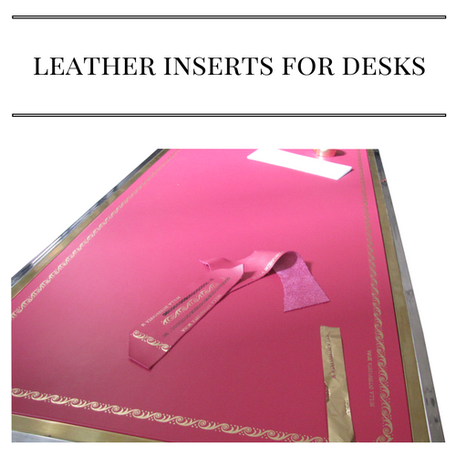 Leather inserts for desk