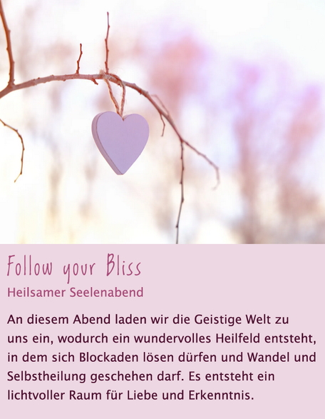 Follow your Bliss - Seelenabend - Channeling