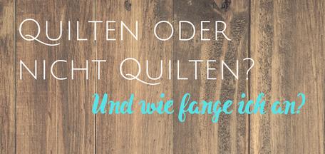 Zitat: Quilten oder nicht Quilten?